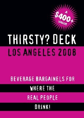 Thirsty? Deck Los Angeles 2008 - Beverage Bargains for Where the Real People Drink! (Paperback): Hungry City Guides