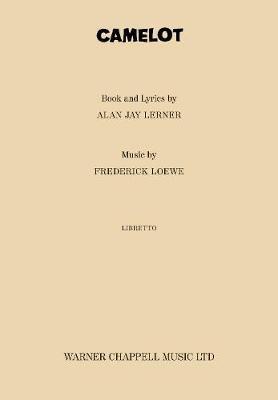 Camelot - (Libretto) (Paperback): A. Lerner, F Loewe
