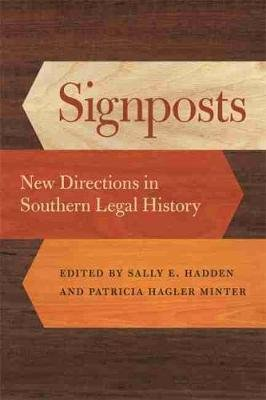 Signposts - New Directions in Southern Legal History (Hardcover, New): Patricia Hagler Minter, Sally E. Hadden