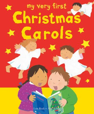 My Very First Christmas Carols (Paperback): Lois Rock