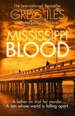 Mississippi Blood - The Natchez Trilogy: Book 3 (Paperback): Greg Iles