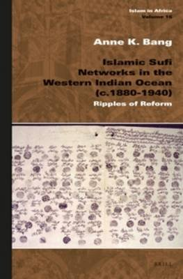 Islamic Sufi Networks in the Western Indian Ocean (C.1880-1940) - Ripples of Reform (Hardcover): Anne K. Bang