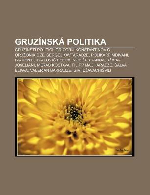 Gruzinska Politika - Gruzin Ti Politici, Grigorij Konstantinovi Ord Onikidze, Sergej Kavtaradze, Polikarp Mdivani, Lavrentij...