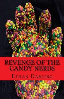 Revenge of the Candy Nerds (Paperback): Ethan Darling