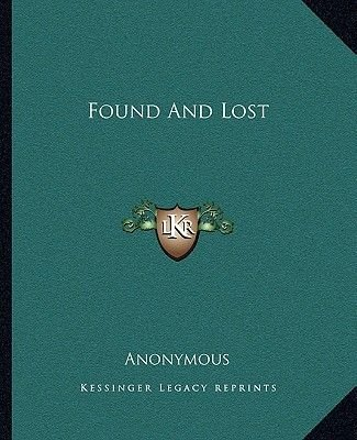 Found and Lost (Paperback): Anonymous