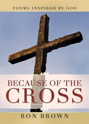 Because of the Cross (Paperback): Ron Brown