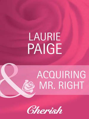 Canyon Country, 3 - Acquiring Mr. Right (Electronic book text, ePub First edition): Laurie Paige