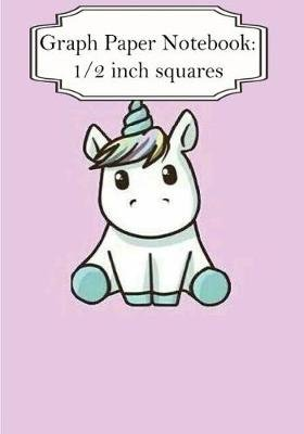 "Graph Paper Notebook - Cutie Unicorn (Vol.3): Graph Paper, 1/2"" Squares. 100+ Pages of 7"" X 10"" (Paperback): Ethan Rhys"