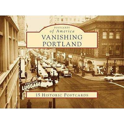 Vanishing Portland (Novelty book): Ray Bottenberg, Jeanna Bottenberg