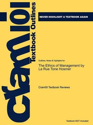 Studyguide: Outlines & Highlights for The Ethics of Management by La Rue Tone Hosmer, ISBN - 9780072996074 (Paperback): Cram101...