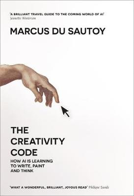 The Creativity Code - How AI is Learning to Write, Paint and Think (Paperback): Marcus du Sautoy