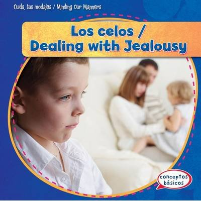 Los Celos / Dealing with Jealousy (Hardcover): Santana Hunt