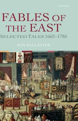 Fables of the East - Selected Tales 1662-1785 (Hardcover): Ros Ballaster