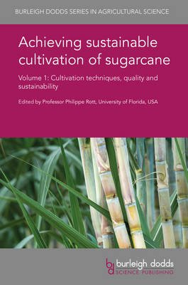 Achieving Sustainable Cultivation of Sugarcane Volume 1 - Cultivation Techniques, Quality and Sustainability (Hardcover):...