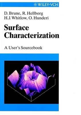 Surface Characterization (Electronic book text, 1st edition): Dag Brune, Ragnar Hellborg, Harry J. Whitlow, Ola Hunderi