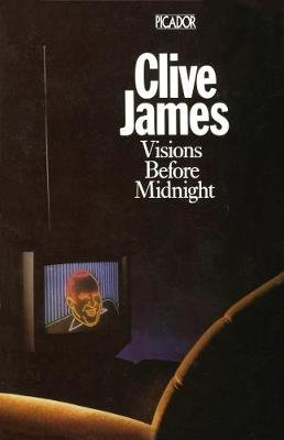 Visions Before Midnight (Electronic book text, Digital original): Clive James