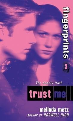Fingerprints #3: Trust Me (Electronic book text): Melinda Metz