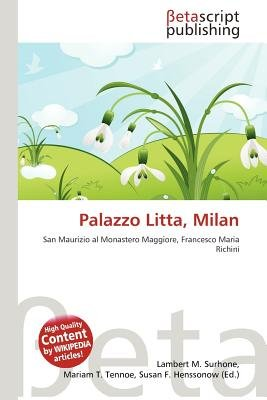 Palazzo Litta, Milan (Paperback): Lambert M. Surhone, Miriam T. Timpledon, Susan F. Marseken