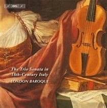Various Artists - The Trio Sonata in 18th-century Italy (CD): London Baroque, Tomaso Albinoni, Francesco Antonio Bonporti,...