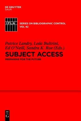 Subject Access - Preparing for the Future (Electronic book text): Patrice Landry, Leda Bultrini, Edward T O'Neill, Sandra...
