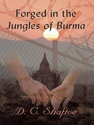 Forged in the Jungles of Burma (Electronic book text): D. C. Shaftoe