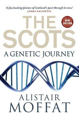 The Scots - A Genetic Journey (Paperback, New edition): Alistair Moffat
