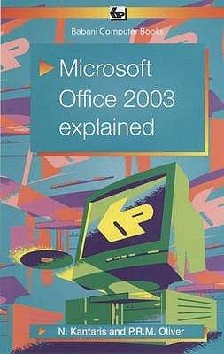 Microsoft Office 2003 Explained (Paperback): Noel Kantaris, P.R.M. Oliver