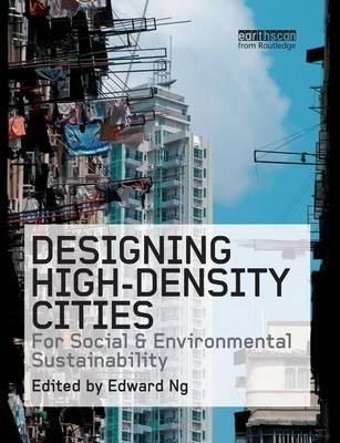Designing High-Density Cities - For Social and Environmental Sustainability (Paperback): Edward Ng