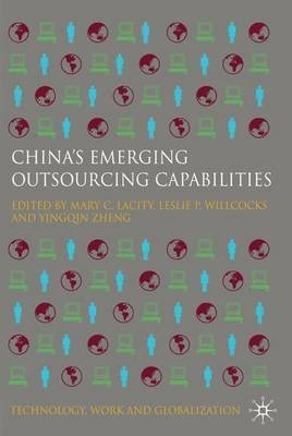 China's Emerging Outsourcing Capabilities - The Services Challenge (Hardcover): Leslie P. Willcocks, Mary C. Lacity
