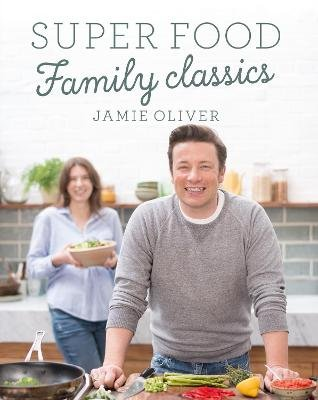 Super Food Family Classics (Hardcover): Jamie Oliver