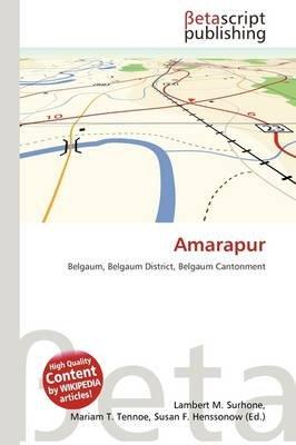 Amarapur (Paperback): Lambert M. Surhone, Mariam T. Tennoe, Susan F. Henssonow