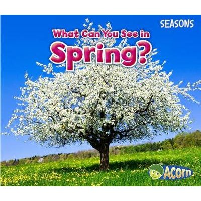 What Can You See in Spring? (Seasons) (Paperback): Sian Smith