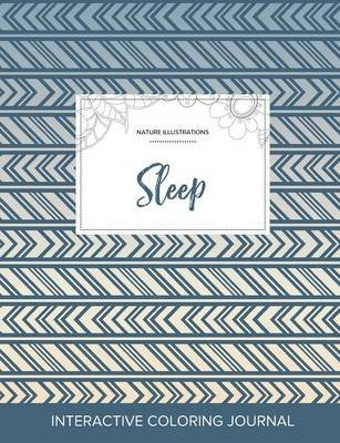 Adult Coloring Journal - Sleep (Nature Illustrations, Tribal) (Paperback): Courtney Wegner