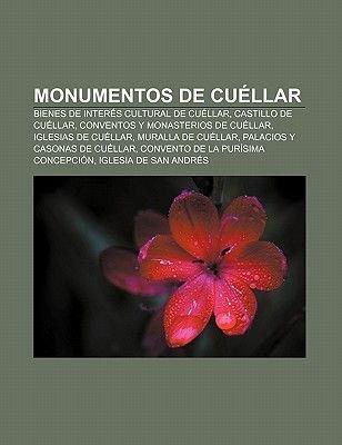 Monumentos de Cuellar - Bienes de Interes Cultural de Cuellar, Castillo de Cuellar, Conventos y Monasterios de Cuellar,...