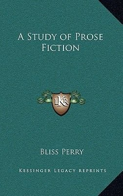 A Study of Prose Fiction (Hardcover): Bliss Perry
