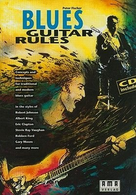 Blues Guitar Rules (Paperback): Peter Fischer