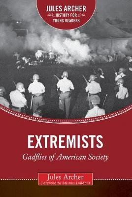 Extremists - Gadflies of American Society (Hardcover): Jules Archer