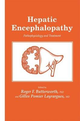 Hepatic Encephalopathy - Pathophysiology and Treatment (Hardcover, 1990): Steve Butterworth