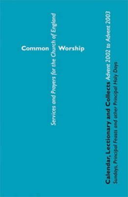 Calendar, Lectionary and Collects - Advent 2002 to Advent 2003 (Paperback): Archbishop's Council