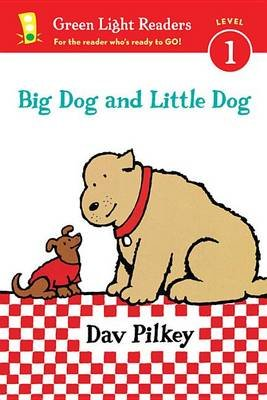 Big Dog and Little Dog: (GLR Level 1) (Hardcover): Dav Pilkey