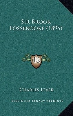 Sir Brook Fossbrooke (1895) (Hardcover): Charles Lever