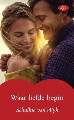 Waar Liefde Begin (Afrikaans, Paperback): Schalkie van Wyk