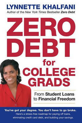 Zero Debt for College Grads - From Student Loans to Financial Freedom (Paperback): Lynnette Khalfani