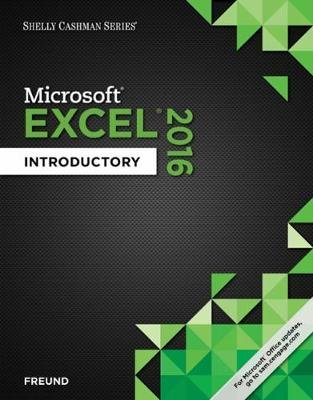Shelly Cashman Series (R) Microsoft (R) Office 365 & Excel 2016 - Introductory (Paperback, New edition): Steven Freund, Joy...