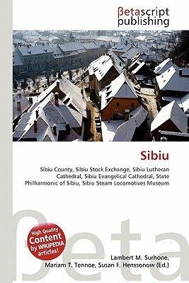 Sibiu (Paperback): Lambert M. Surhone, Miriam T. Timpledon, Susan F. Marseken