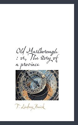 Old Marlborough - Or, the Story of a Province (Paperback): T. Lindsay Buick