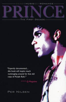 Prince - The First Decade - Dancemusicsexromance (Paperback, 2nd Revised edition): Per Nilsen