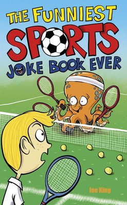 The Funniest Sports Joke Book Ever (Paperback): Joe King
