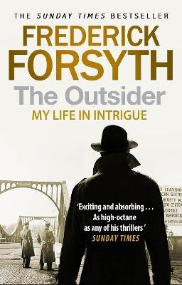 The Outsider - My Life in Intrigue (Paperback): Frederick Forsyth