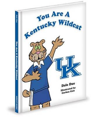 You Are a Kentucky Wildcat (Hardcover): Dale Due